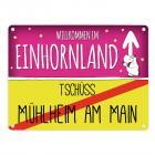 Willkommen im Einhornland - Tschüss Mühlheim am Main Einhorn Metallschild