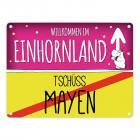 Willkommen im Einhornland - Tschüss Mayen Einhorn Metallschild