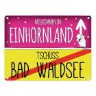 Willkommen im Einhornland - Tschüss Bad Waldsee Einhorn Metallschild