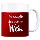 Kaffeebecher mit Wein Motiv und Spruch: Ich wünschte, das wäre ein Wein