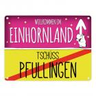 Willkommen im Einhornland - Tschüss Pfullingen Einhorn Metallschild