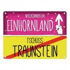 Willkommen im Einhornland - Tschüss Traunstein Einhorn Metallschild