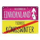 Willkommen im Einhornland - Tschüss Königswinter Einhorn Metallschild