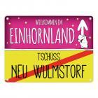 Willkommen im Einhornland - Tschüss Neu Wulmstorf Einhorn Metallschild