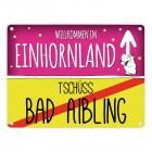 Willkommen im Einhornland - Tschüss Bad Aibling Einhorn Metallschild
