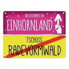 Willkommen im Einhornland - Tschüss Radevormwald Einhorn Metallschild