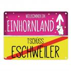 Willkommen im Einhornland - Tschüss Eschweiler Einhorn Metallschild