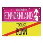 Willkommen im Einhornland - Tschüss Bonn Einhorn Metallschild