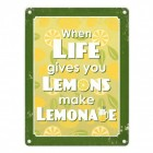When life gives you Lemons Blechschild in 15x20 cm