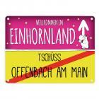 Willkommen im Einhornland - Tschüss Offenbach am Main Einhorn Metallschild