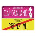 Willkommen im Einhornland - Tschüss Prenzlau Einhorn Metallschild