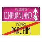 Willkommen im Einhornland - Tschüss Parchim Einhorn Metallschild