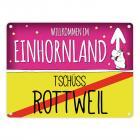 Willkommen im Einhornland - Tschüss Rottweil Einhorn Metallschild