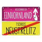 Willkommen im Einhornland - Tschüss Neustrelitz Einhorn Metallschild