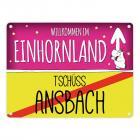Willkommen im Einhornland - Tschüss Ansbach Einhorn Metallschild