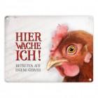 Huhn Metallschild mit Motiv: Huhn und Spruch: Betreten auf eigene Gefahr - Hier wache ich!