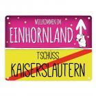 Willkommen im Einhornland - Tschüss Kaiserslautern Einhorn Metallschild