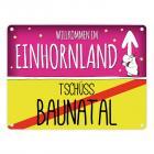 Willkommen im Einhornland - Tschüss Baunatal Einhorn Metallschild
