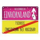 Willkommen im Einhornland - Tschüss Königsbrunn bei Augsburg Einhorn Metallschild