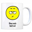 Kaffeebecher mit Spruch: Ohne mich läuft nix!