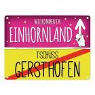 Willkommen im Einhornland - Tschüss Gersthofen Einhorn Metallschild