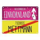 Willkommen im Einhornland - Tschüss Mettmann Einhorn Metallschild