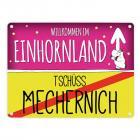 Willkommen im Einhornland - Tschüss Mechernich Einhorn Metallschild