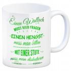 Kaffeebecher mit Spruch: Einen Wallach muss man fragen, ...