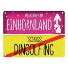 Willkommen im Einhornland - Tschüss Dingolfing Einhorn Metallschild