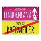Willkommen im Einhornland - Tschüss Baesweiler Einhorn Metallschild