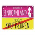 Willkommen im Einhornland - Tschüss Kaufbeuren Einhorn Metallschild