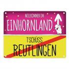 Willkommen im Einhornland - Tschüss Reutlingen Einhorn Metallschild