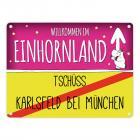 Willkommen im Einhornland - Tschüss Karlsfeld bei München Einhorn Metallschild