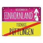 Willkommen im Einhornland - Tschüss Püttlingen Einhorn Metallschild