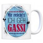 Kaffeebecher mit Spruch: Mir reicht's! ich geh Gassi