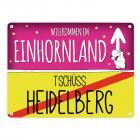 Willkommen im Einhornland - Tschüss Heidelberg Einhorn Metallschild