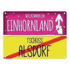 Willkommen im Einhornland - Tschüss Alsdorf Einhorn Metallschild
