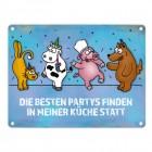 Metallschild mit Comic Motiv und Spruch: Die besten Partys finden in meiner ...