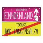 Willkommen im Einhornland - Tschüss Bad Langensalza Einhorn Metallschild