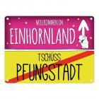 Willkommen im Einhornland - Tschüss Pfungstadt Einhorn Metallschild