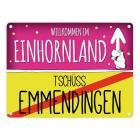 Willkommen im Einhornland - Tschüss Emmendingen Einhorn Metallschild