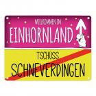 Willkommen im Einhornland - Tschüss Schneverdingen Einhorn Metallschild