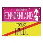 Willkommen im Einhornland - Tschüss Halle Einhorn Metallschild