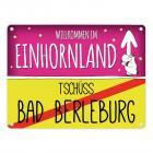 Willkommen im Einhornland - Tschüss Bad Berleburg Einhorn Metallschild