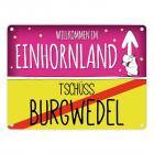 Willkommen im Einhornland - Tschüss Burgwedel Einhorn Metallschild