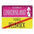 Willkommen im Einhornland - Tschüss Delbrück Einhorn Metallschild