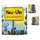 Neu-Ulm - Einfach die geilste Stadt der Welt Kaffeebecher