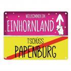 Willkommen im Einhornland - Tschüss Papenburg Einhorn Metallschild