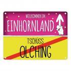 Willkommen im Einhornland - Tschüss Olching Einhorn Metallschild