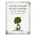 Metallschild mit Spruch: Mal bist du der Hund, mal bist ...